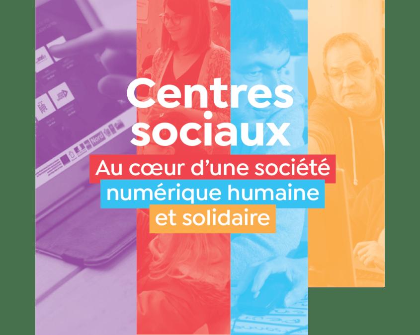 Publication « Centres sociaux, au cœur d'une société numérique humaine »